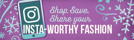 Shop. Save. Share your Insta-worthy fashion